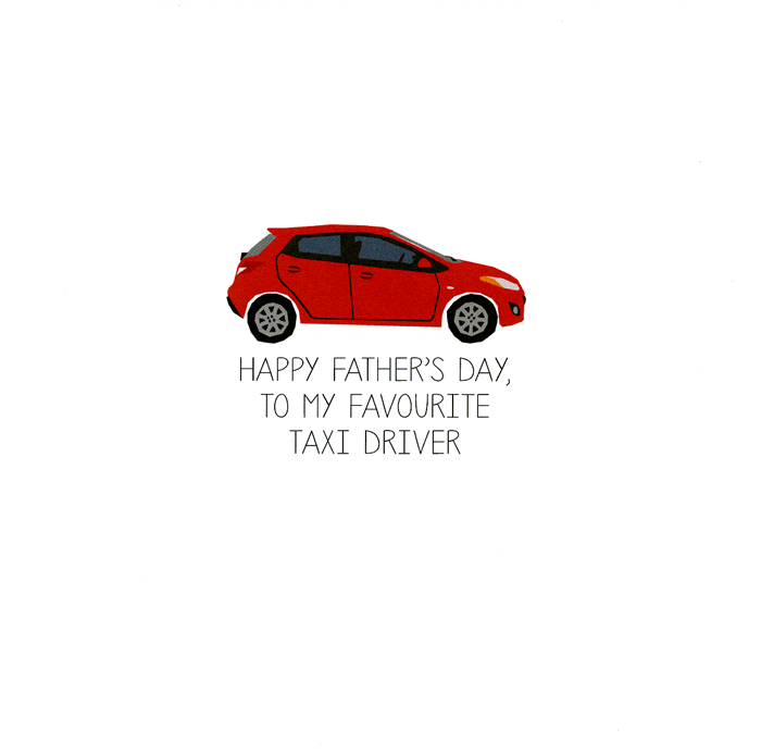 Funny Father's Day Cards - Father's Day - Favourite Taxi Driver