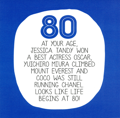 80th - At your age