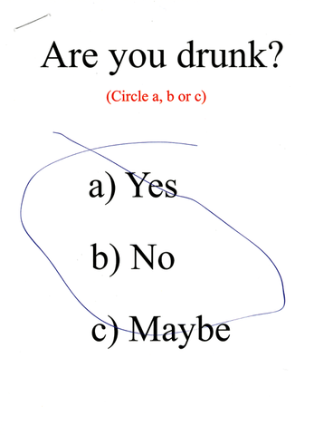 Are you drunk? - circle a, b, or c