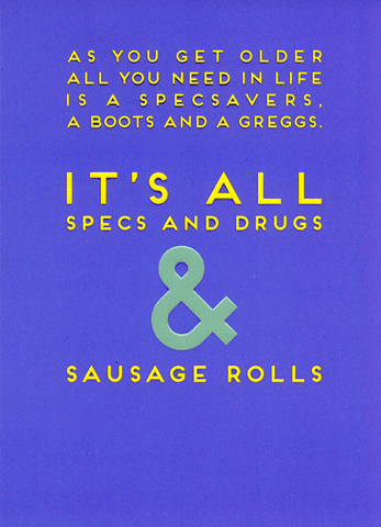 Birthday Card - Specs, Drugs And Sausage Rolls