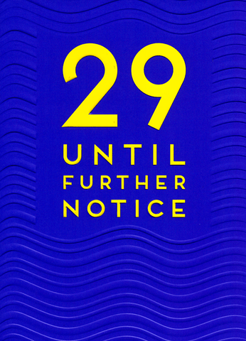 29 until further notice