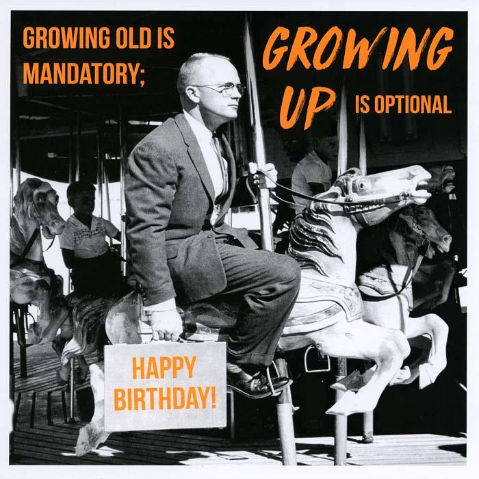 Birthday Card - Growing Up Is Optional