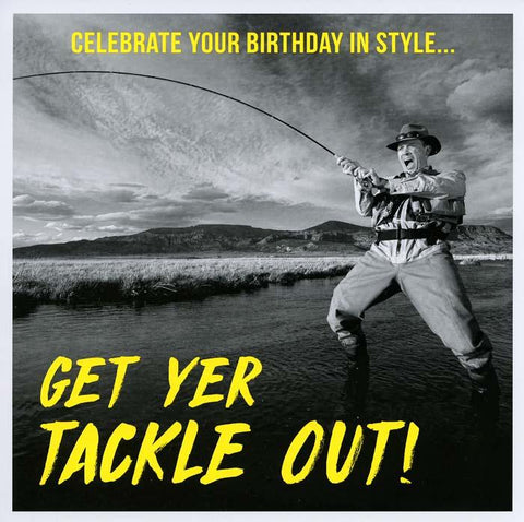 Birthday Card - Get Yer Tackle Out!