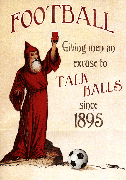 Funny Cards - Football - Excuse To Talk Balls