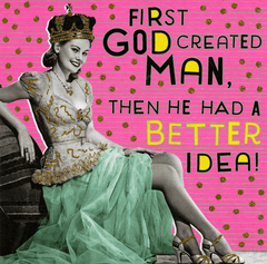 Funny Cards - First Created Man - Then He Had A Better Idea