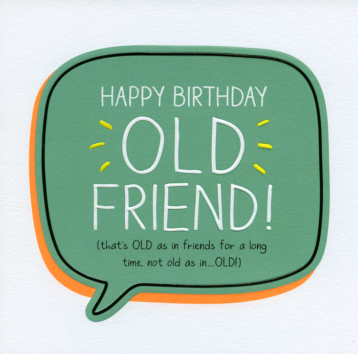 Birthday Card - Happy Birthday Old Friend
