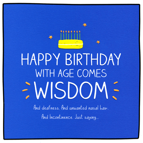 Birthday Card - Birthday - With Age Comes Wisdom