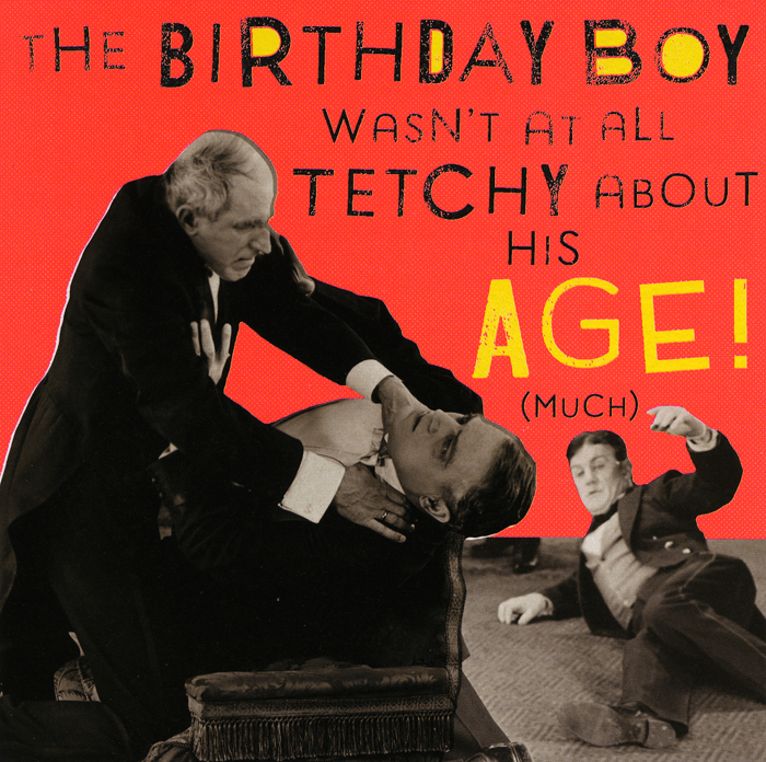 Birthday Card - Tetchy About His Age