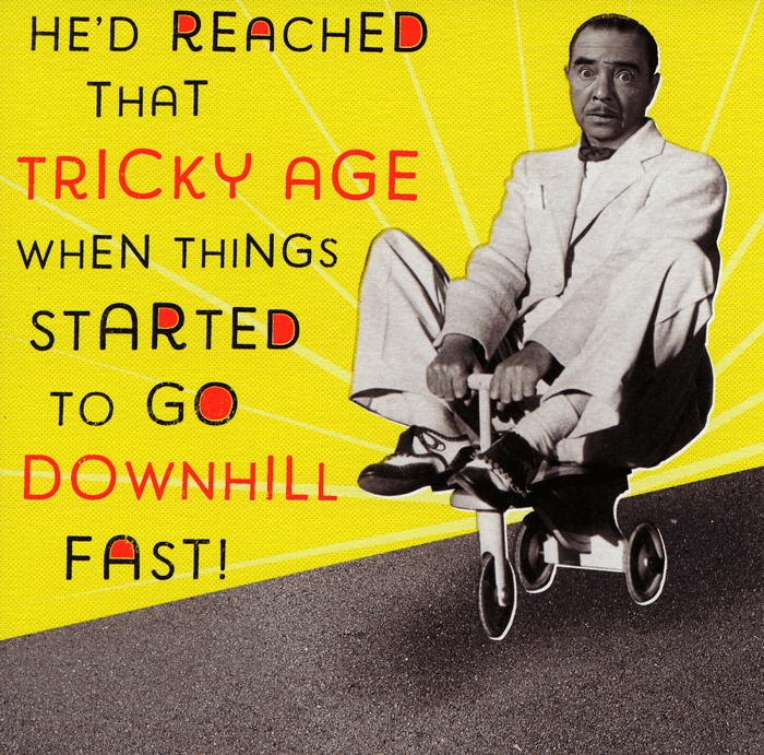 Birthday Card - Tricky Age - Go Downhill Fast