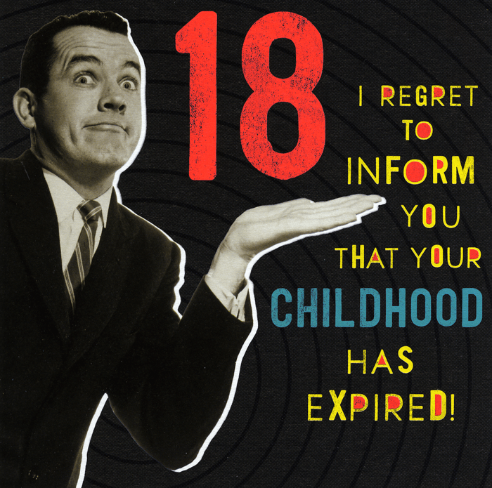 Birthday Card - 18th - Childhood Has Expired