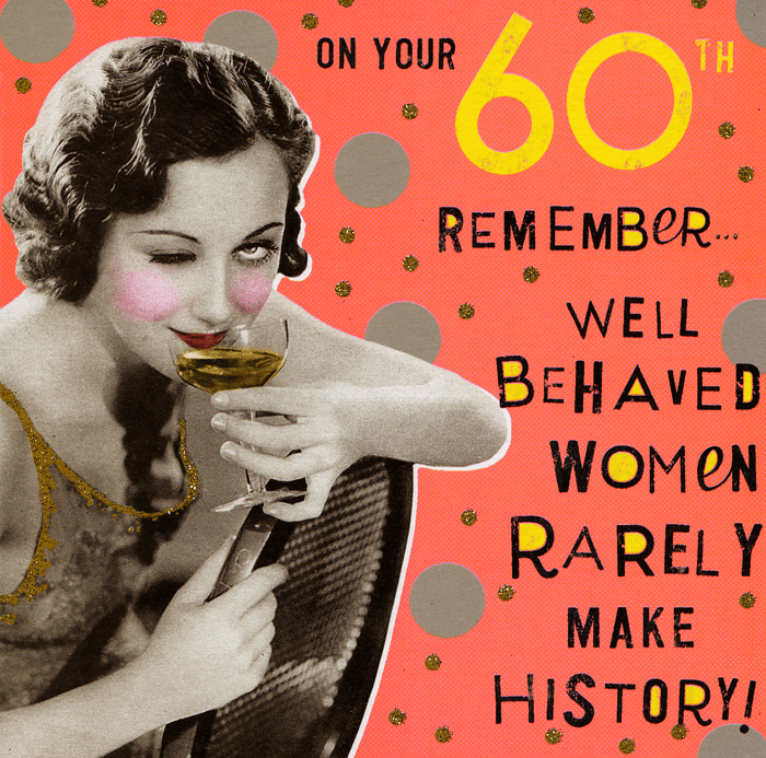 Funny 60th birthday card - Well behaved women | Comedy ...