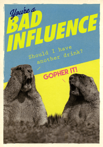 Birthday Card - Bad Influence - Have Another Drink?
