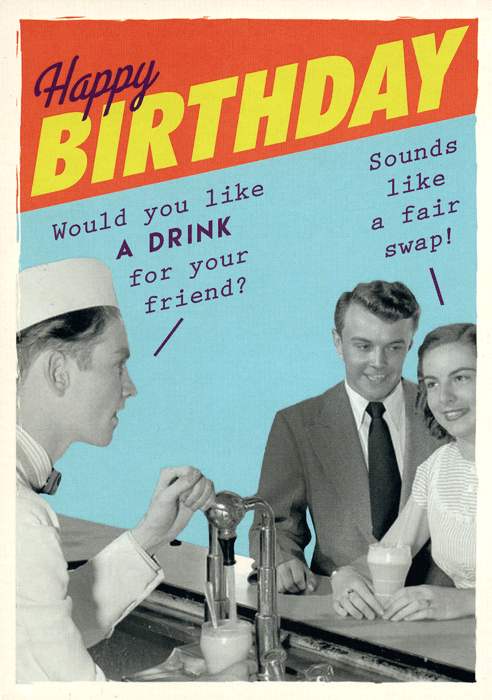 Birthday Card - A Drink For Your Friend?
