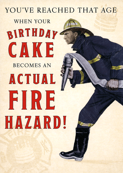 Birthday Card - Birthday Cake An Actual Fire Hazard