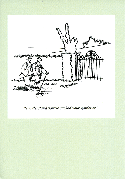 Funny Cards - Sacked Your Gardener