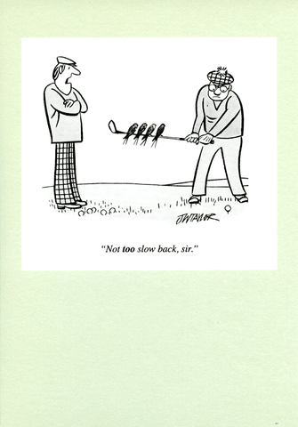 Funny Cards - Golf: Not Too Slow Back, Sir