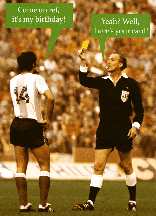 Funny Card Football Come On Ref Its My Birthday Comedy Card