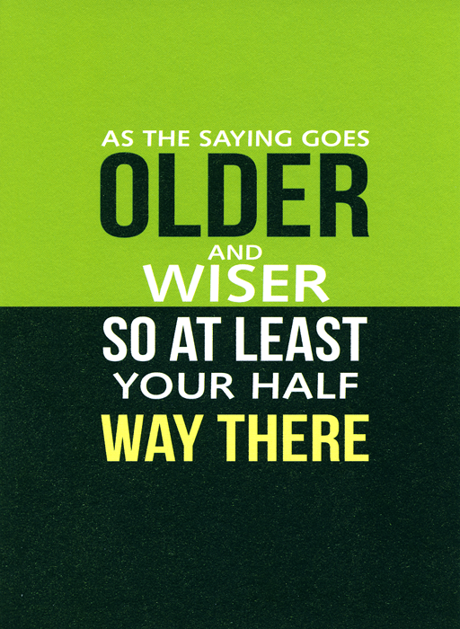 Birthday Card - Older And Wiser - Half Way There