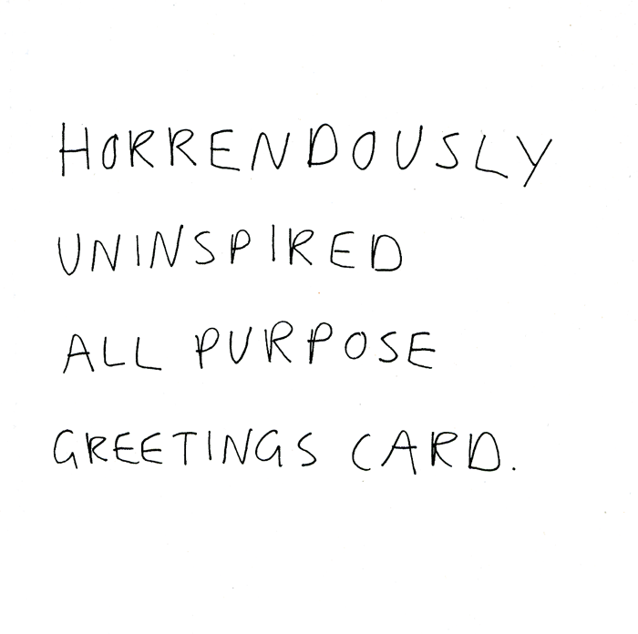 Funny Cards - Horrendously Uninspired Greetings Card