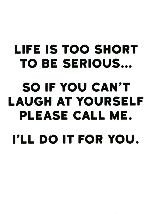 Funny Cards - If You Can't Laugh At Yourself - Call Me