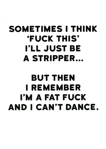 Fuck this I'll just be a stripper