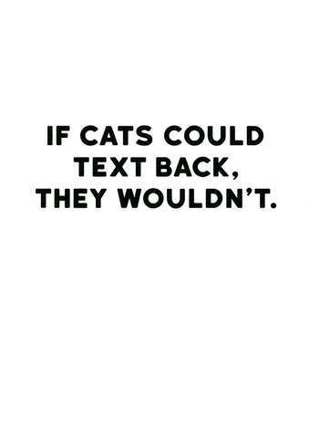 Cats wouldn't text back