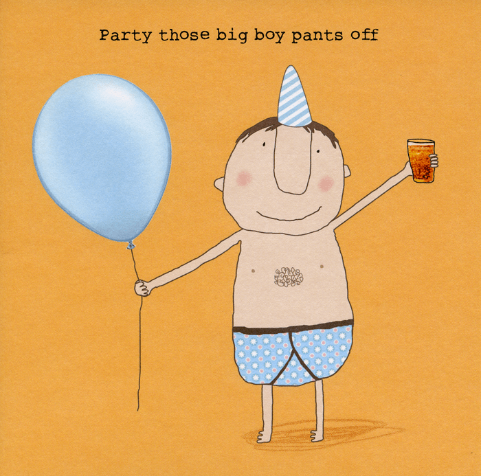Birthday Card - Party Those Big Boy Pants Off