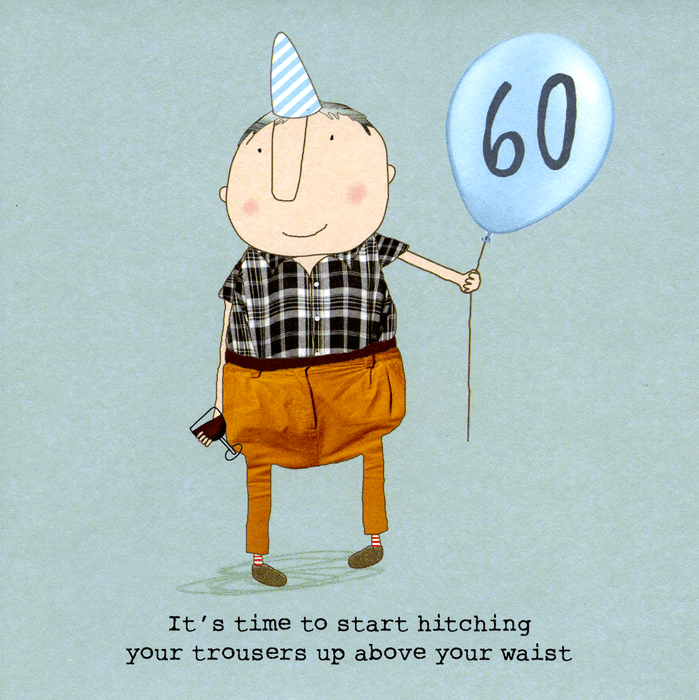 Birthday Card - 60th - Hitching Trousers Above Waist