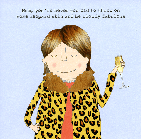 Birthday Card - Mum - Leopard Skin And Be Fabulous