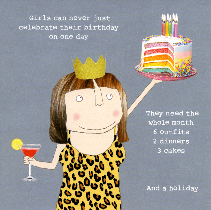 Birthday Card - Girls Never Celebrate Birthday On Just One Day