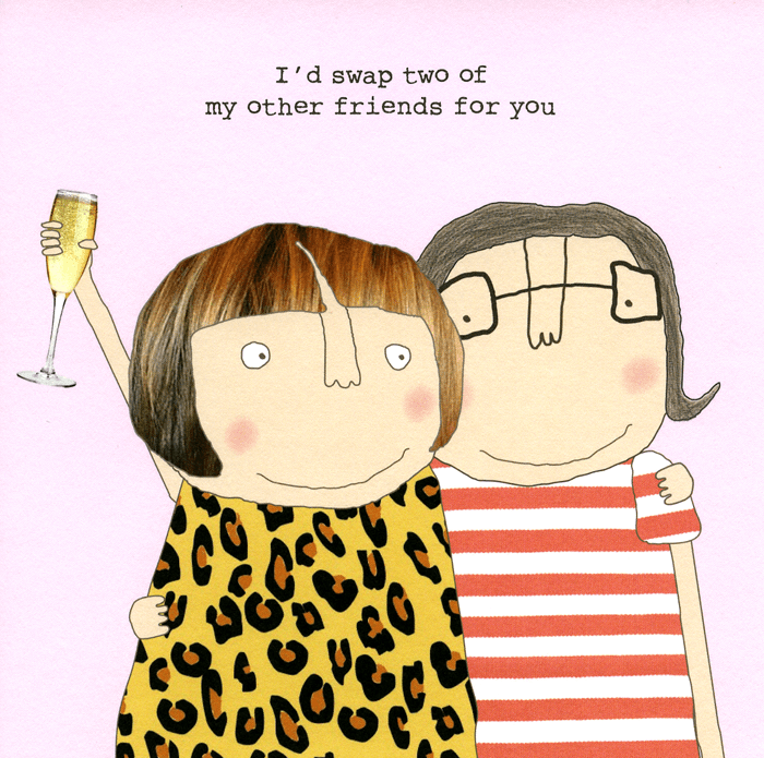 Funny Cards - Swap Two Of My Other Friends For You