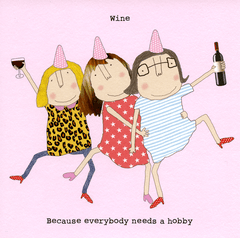 Funny Cards - Wine - Everybody Needs A Hobby