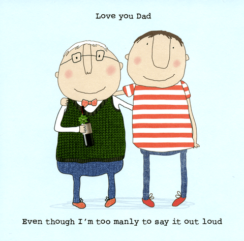 Funny Cards - Love You Dad - Too Manly To Say Out Loud