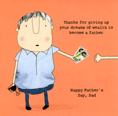 Funny Father's Day Cards - Giving Up Dreams Of Wealth