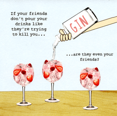 Funny Cards - Friends Pour Drink Like Trying To Kill You