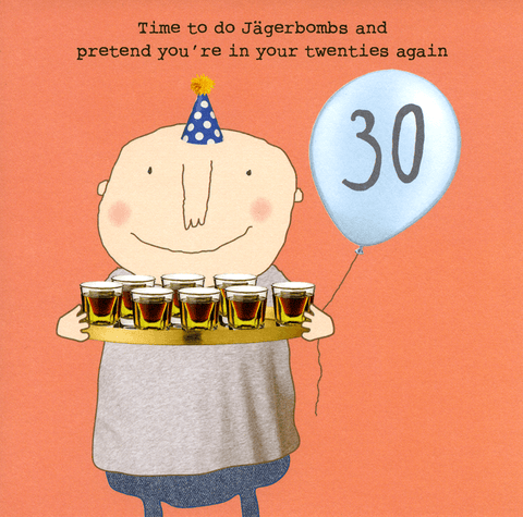 30th - Pretend in your twenties