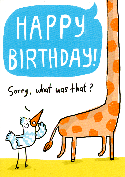 Birthday Card - Happy Birthday! Sorry What Was That?