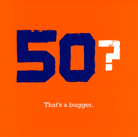 50 - that's a bugger