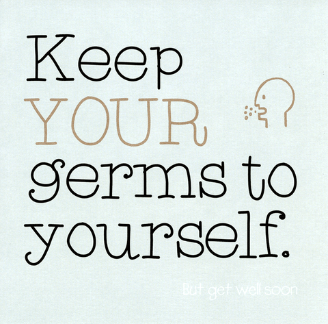 Funny Get Well Soon Cards - Keep Germs To Yourself