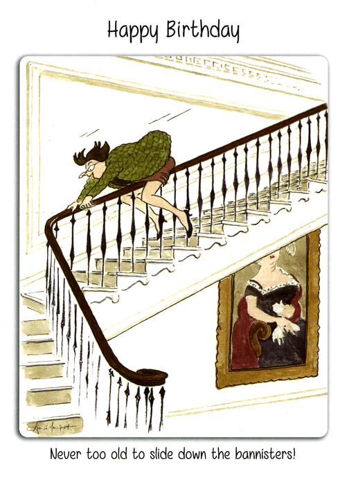 Birthday Card - Never Too Old To Slide Down Bannisters