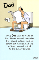 Birthday Card - While Dad Went To The Toilet