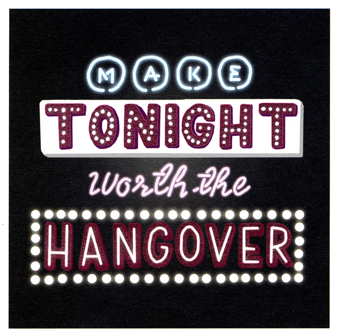 Funny Cards - Make Tonight Worth The Hangover