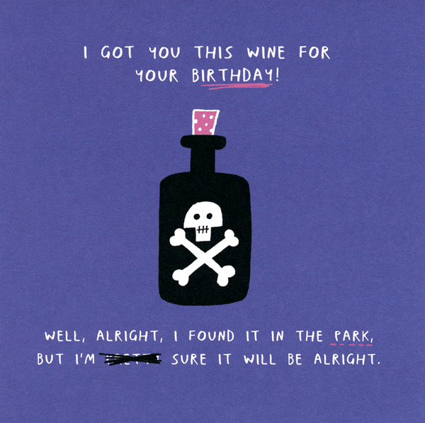 Got You This Wine For Your Birthday