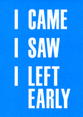 Funny Cards - I Came, I Saw, I Left Early