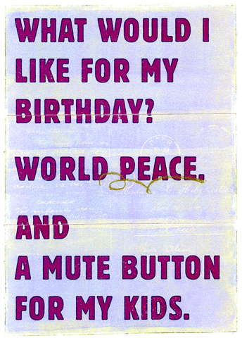 Birthday - World peace and a Mute button