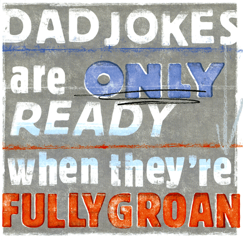 Funny Cards - Dad Jokes - Ready When Fully Groan