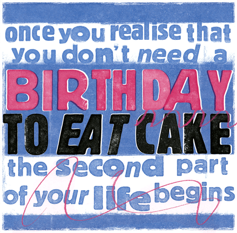 Don't need birthday to eat cake