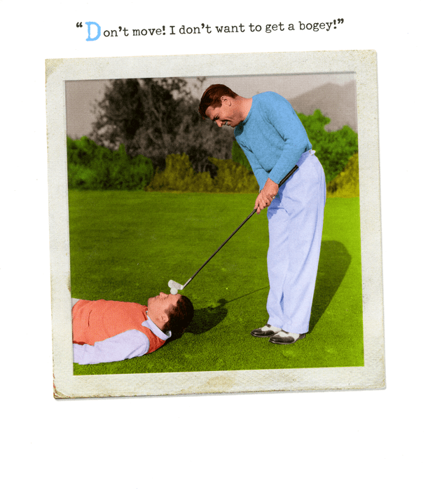 Birthday Card - Golf - Don't Want To Get A Bogey