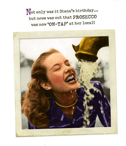 Birthday Card - Prosecco Now On Tap