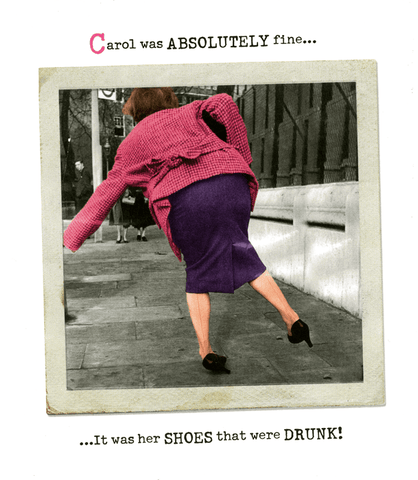 Birthday Card - Her Shoes That Were Drunk